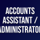 Accounts Assistant Administrator