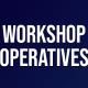 Workshop Operatives