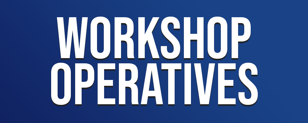 Workshop Operatives