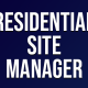 Residential Site Manager