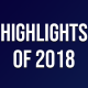 Highlights of 2018