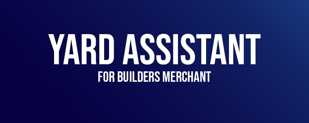 Yard Assistant for Builders Merchant