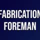 Fabrication Foreman