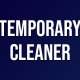 Temporary Cleaner